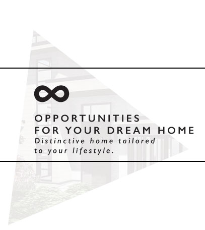 infinite opportunities for your dream home